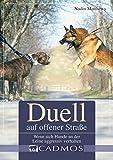 Duell auf offener Straße: Wenn sich Hunde an der Leine aggressiv verhalten (Cadmos Hundebuch)