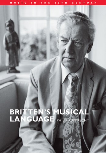 Britten's Musical Language (Music in the Twentieth Century) by Cambridge University Press
