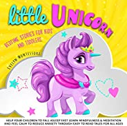Little Unicorn: Bedtime Stories for Kids and Toddlers: Help Your Children to Fall Asleep Fast, Learn Mindfulne