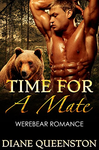 Werebear Romance: Time For A Mate ( paranormal bear shapeshifter romance) (new adult paranormal bear shifter comedy short stories)