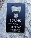 Cheap I Drink and I Know Things Wallet Bottle Opener