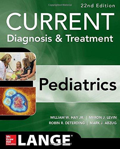 CURRENT Diagnosis and Treatment Pediatrics, Twenty-Second Edition (Current Pediatric Diagnosis & Treatment)