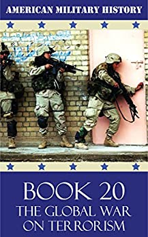 American Military History - Book 20: The Global War on