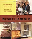 Good Things from Tag Sales and Flea Markets: Good Things with Martha Stewart Living