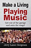 Make a Living Playing Music, Jerry Bergeson, 0615387934