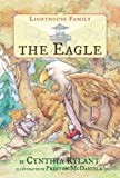 The Eagle (Lighthouse Family) by Cynthia Rylant (2005-10-01)