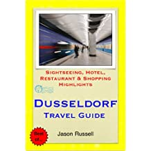 Dusseldorf, Germany Travel Guide - Sightseeing, Hotel, Restaurant & Shopping Highlights (Illustrated)