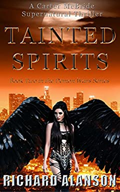 TAINTED SPIRITS: A Carter McBride Supernatural Thriller (The Demon Wars Series Book 2)