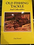 img - for Old Fishing Tackle and Collectibles by Dan Homel book / textbook / text book