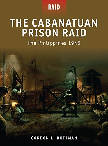 Download The Cabanatuan Prison Raid: The Philippines 1945 PDF