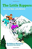 Go West, Little Rippers! (The Little Rippers) (Volume 2)