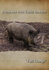 """Outdoors with Eddie Brochin - """"Full Charge"""""""