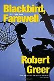 Blackbird, Farewell, Robert Greer, 1583942505