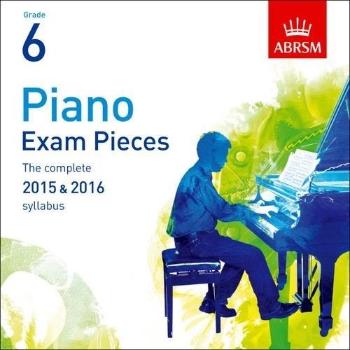 Piano Exam Pieces 2015 & 2016, Grade 6, CD: The Complete 2015 & 2016 Syllabus (ABRSM Exam Pieces) by ABRSM (2014-07-03) pdf