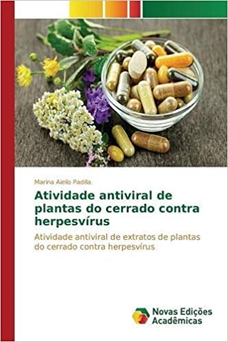 Atividade antiviral de plantas do cerrado contra herpesv??rus by Aiello Padilla Marina (2015-06-22)