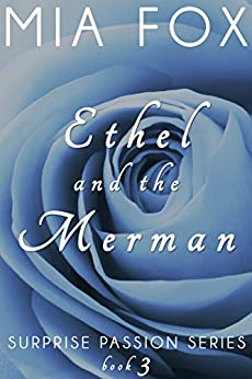 Ethel and the Merman (Surprise Passion Series Book 3) by [Fox, Mia]