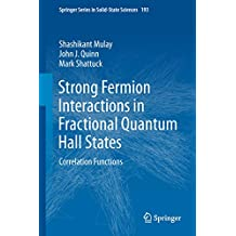 Strong Fermion Interactions in Fractional Quantum Hall States: Correlation Functions (Springer Series in Solid-State Sciences Book 193)