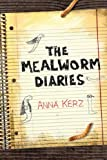 The Mealworm Diaries by Anna Kerz front cover