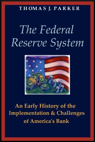 the-federal-reserve-system-an-early-history-of-the-implementation-and-challenges-of-americas-bank