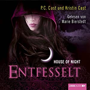 Entfesselt (House of Night 11) Hörbuch