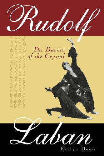 Rudolf Laban: The Dancer of the Crystal