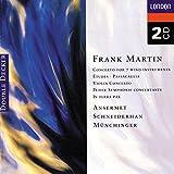 Martin: Concerto for 7 Wind Instruments, Etudes, Passacaglia, Violin Concerto, Petite Symphonie Concerto, & In Terra Pax