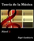Teoría de la Música: Nivel 2