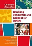 Handling Teamwork and Respect for Others, Tara Welty, 1604131179