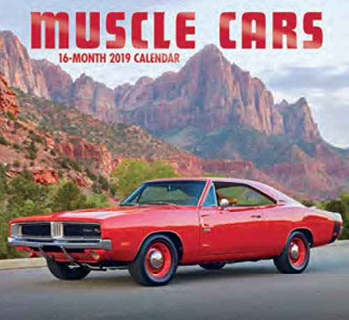 16 Month Wall Calendar 2019: Muscle Cars - Each Month Displays Full-Color Photograph. September 2018 to December 2019 Planning Calendar