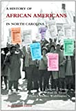 A History of African Americans in North Carolina, Jeffrey J. Crow and Paul D. Escott, 0865263515