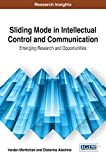 Sliding Mode in Intellectual Control and Communication: Emerging Research and Opportunities (Advances in Wireless Technologies and Telecommunication)