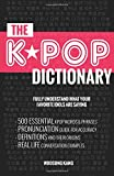 #2: The KPOP Dictionary: 500 Essential Korean Slang Words and Phrases Every K-Pop, K-Drama, K-Movie Fan Should Know