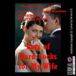 Lots of Hard Cocks for My Wife: Five Explicit Sexy Wife Erotica Stories | Nancy Brockton,Jane Kemp