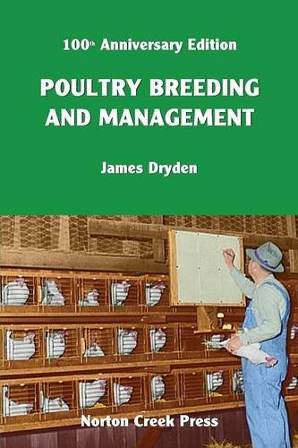 Poultry Breeding and Management: The Origin of the 300-Egg Hen (Norton Creek Classics)