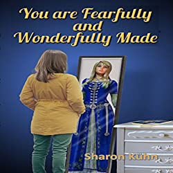 You Were Fearfully and Wonderfully Made