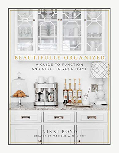 Pdf Home Beautifully Organized: A Guide to Function and Style in Your Home