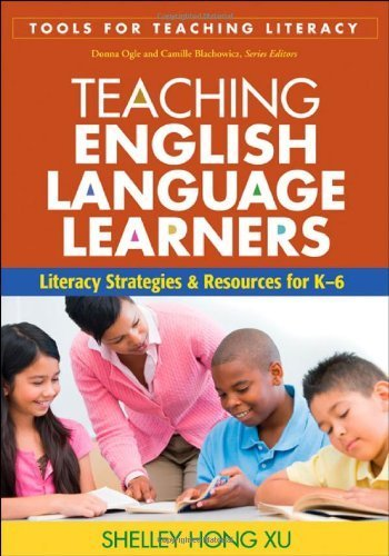 Teaching English Language Learners Literacy Strategies and Resources for K 6 by Xu EdD, Shelley Hong [The Guilford Press,2010] (Paperback)