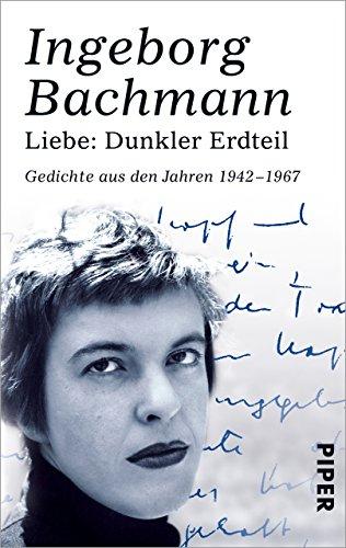 Liebe: Dunkler Erdteil: Gedichte aus den Jahren 1942-1967 (German Edition)