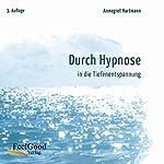 Durch Hypnose in die Tiefenentspannung. 2. Auflage | Annegret Hartmann
