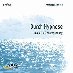 Durch Hypnose in die Tiefenentspannung. 2. Auflage
