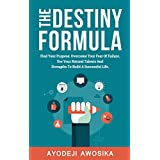 The Destiny Formula: Find Your Purpose....