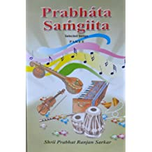 Prabhata Samgiita; The Lyrics and Their English Renderings (Selected Songs Part 1)