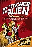 My Teacher Is an Alien 3-Books-in-1!: My Teacher Is an Alien; My Teacher Fried My Brains; My Teacher Glows in the Dark (My Teacher Books)