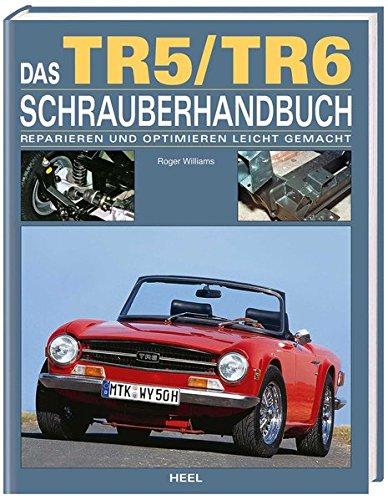 Das TR5 / TR6 Schrauberhandbuch