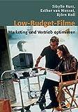 Low-Budget-Filme: Marketing und Vertrieb optimieren (Praxis Film)