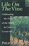 Life on the Vine, Philip D. Kenneson, 0830822194