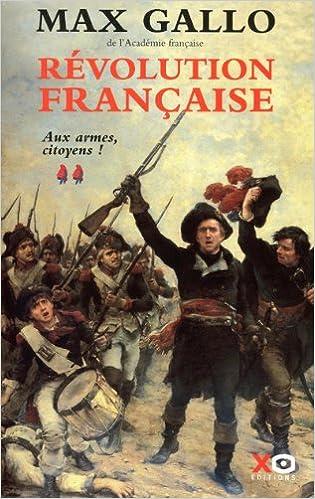 MAX GALLO - Révolution française, Tome 2 : Aux armes, citoyens ! (1793-1799)