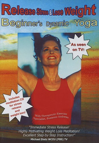 Beginners Dynamic Yoga for Stress Release and Weight Loss As Seen on TV by Suzanne Andrews by The Yoga Therapist inc