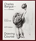 Chales Bargue: Drawing Course by Gerald M. Ackerman (2015-09-03)