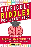 Difficult Riddles for Smart Kids: Riddles And Brain